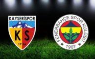 Lig TV bein sports canlı izle Kayserispor Fenerbahçe