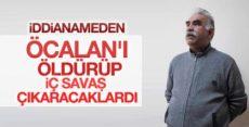 FETÖ'cülerin Öcalan planı darbe iddianamesinde